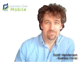 Scott Henderson - Customer Flow Mobile